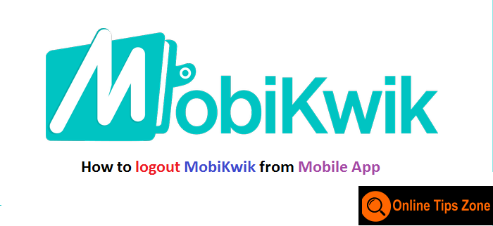 How to Log out from Mobikwik
