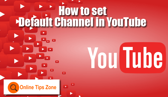 change default channel in youtube