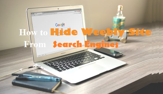 How to hide weebly website from Google