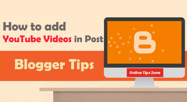 how to add youtube videos in blooger post