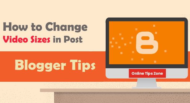 how to change video size in blogger
