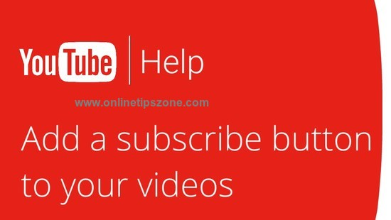 How to add Subscribe Button on YouTube Video