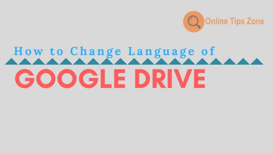 How to Change Google Drive Language