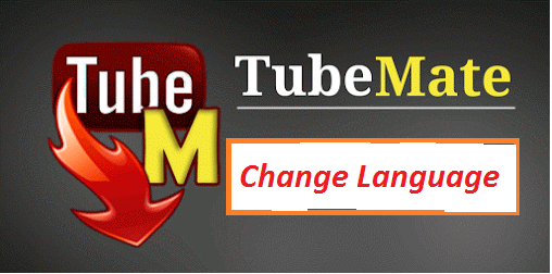 How to change Tubemate Language
