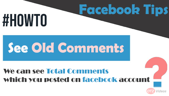 How to Check old Facebook Comments