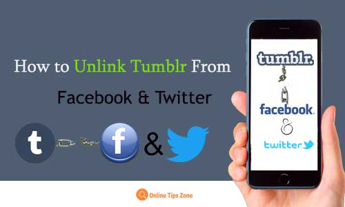 How to unlink Tumblr from Facebook and Twitter